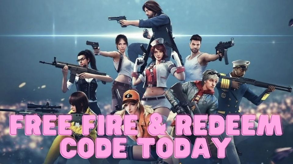 Free Fire & Redeem Code Today